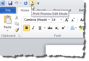Clicking the Print Preview Edit Mode button on the Quick Access Toolbar