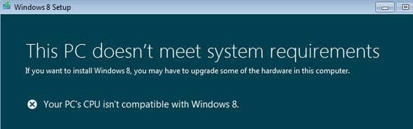 """Fix """"Your PC's CPU isn't compatible with Windows 8/10"""" Error"""
