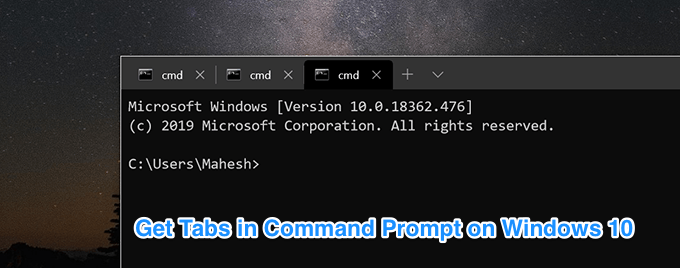 How To Use The Tabbed Command Prompt In Windows 10