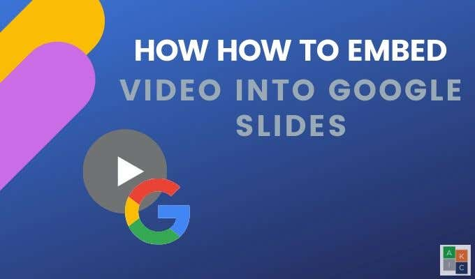 How To Embed Video In Google Slides