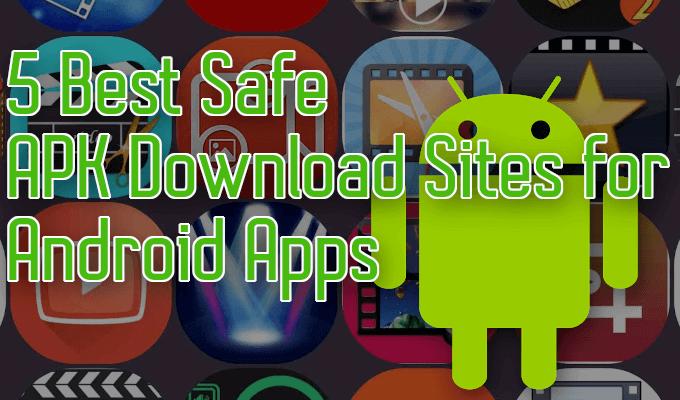 5 Best Safe Apk Download Sites For Android Apps